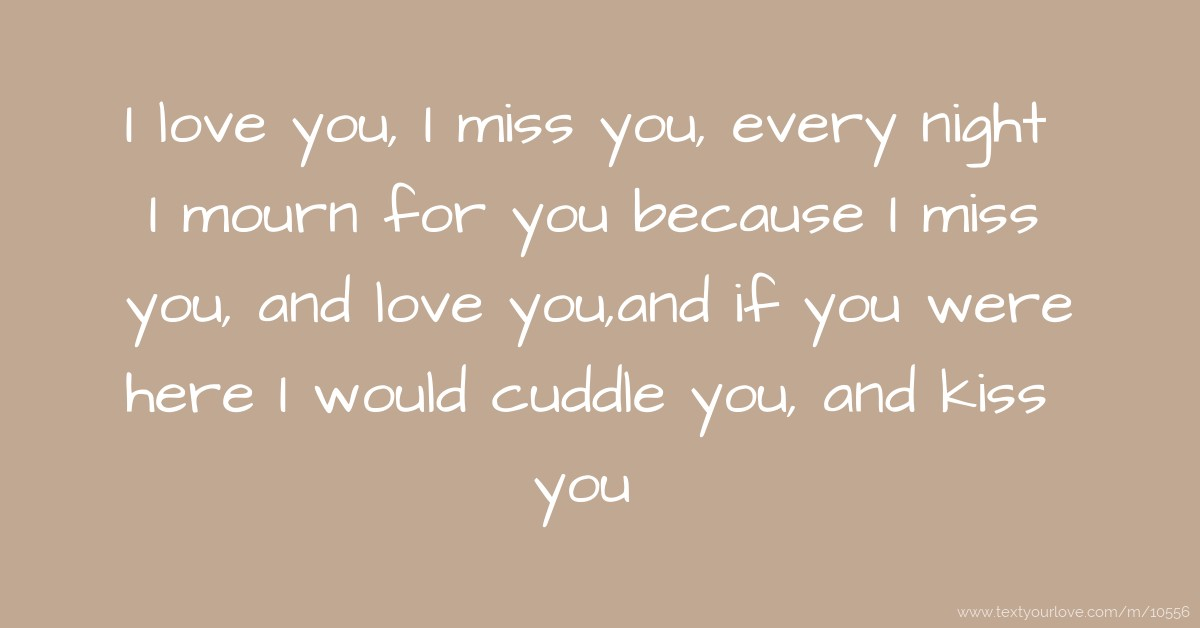 I Miss You And Love You Texts | www.imgkid.com - The Image ...