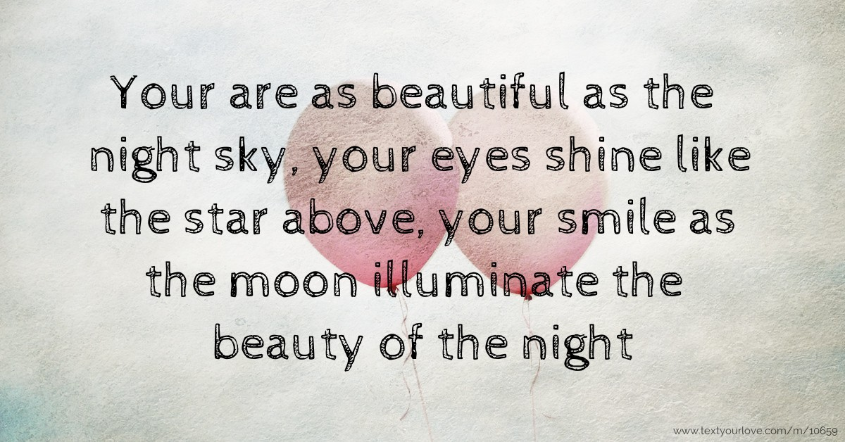 Eye In The Sky Quotes: Your Are As Beautiful As The Night Sky, Your Eyes Shine