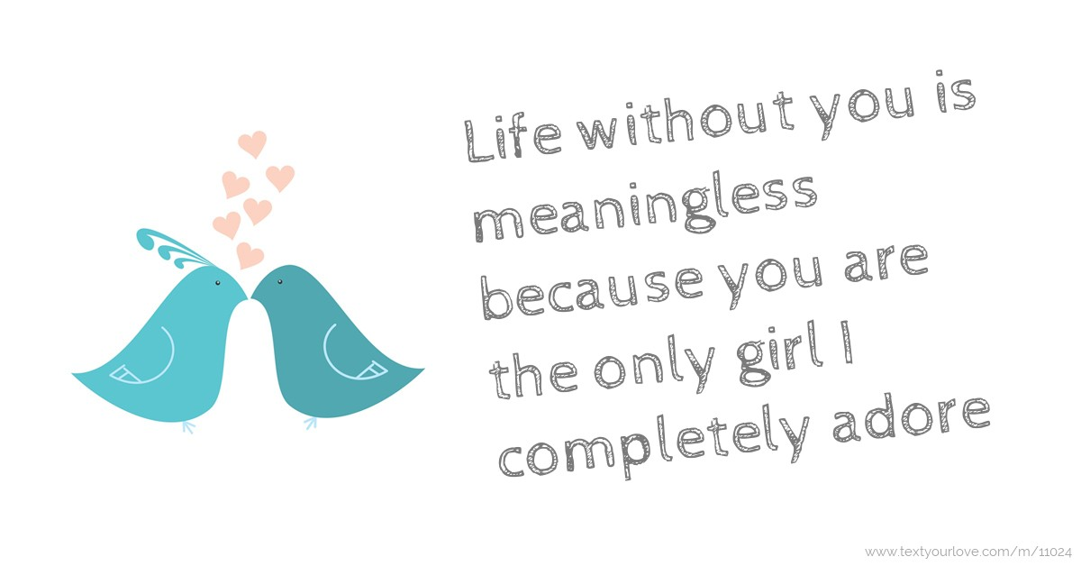 Without Love Life is Meaningless