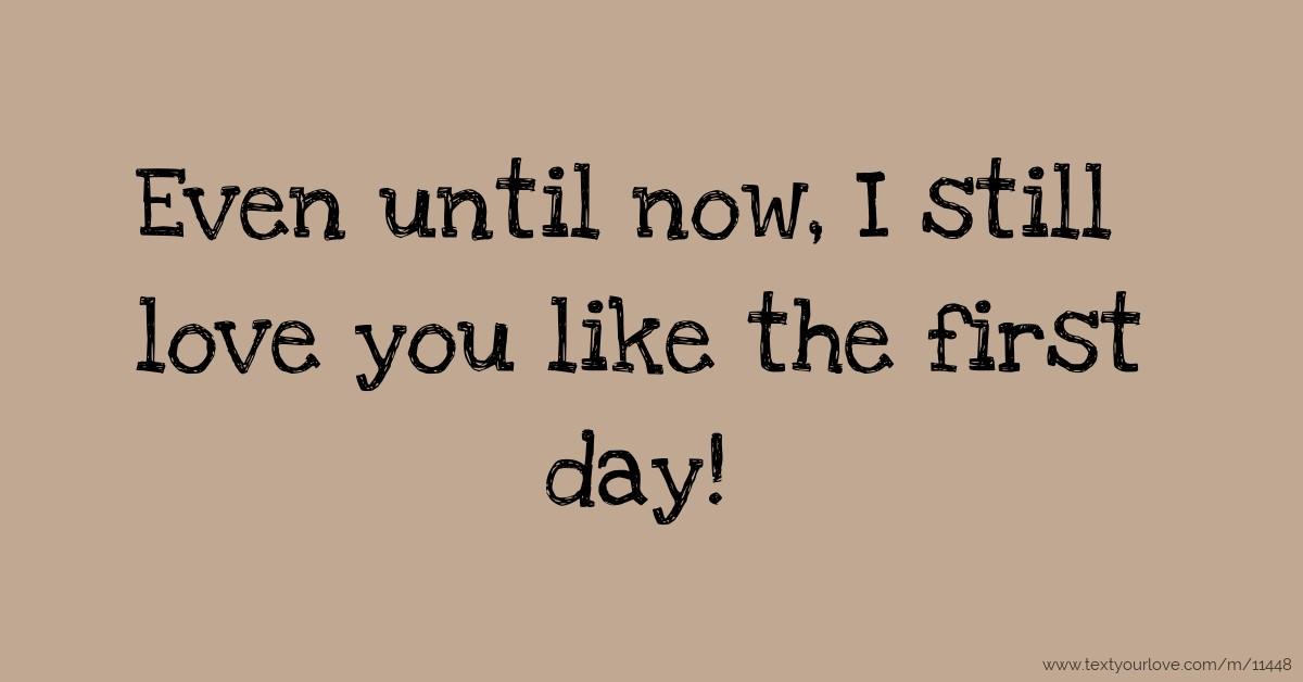 I Miss You Boyfriend Quotes Even until now, I stil...