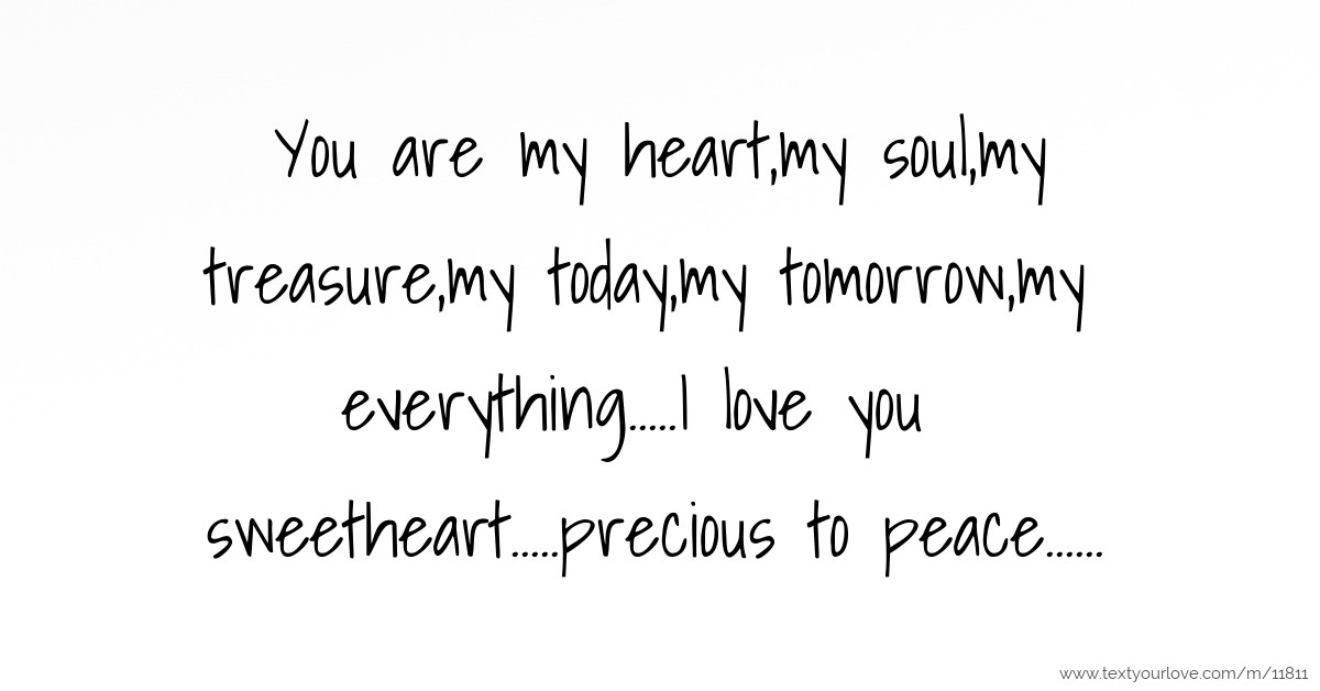 You Are My Heartmy Soulmy Treasuremy Todaymy Text Message
