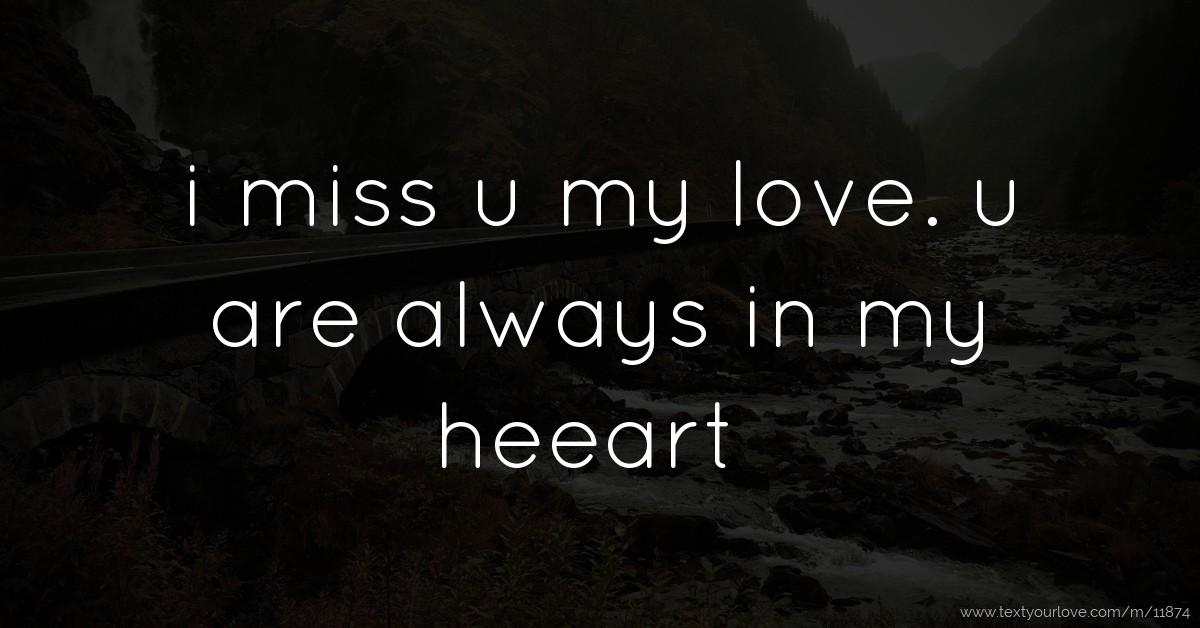 i miss u my love. u ar...