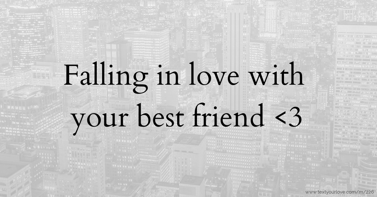 Love Quotes For Friends Falling In Love: Falling In Love With Your Best Friend