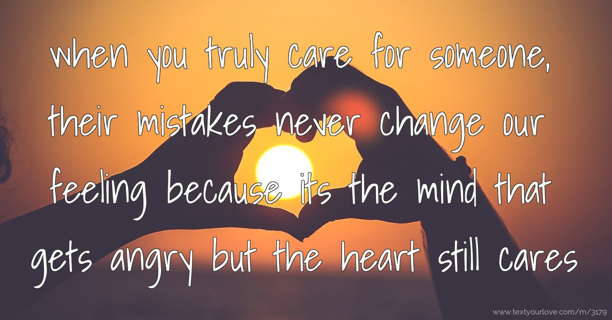When You Truly Care For Someone, Their Mistakes Never