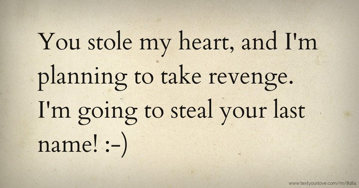You Steal My Heart Quotes Steal My Heart Quotes Quotesgram