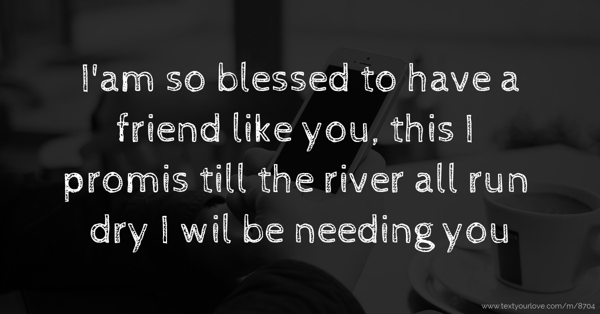 Best Blessed To Have A Friends Like You Quotes Image Collection