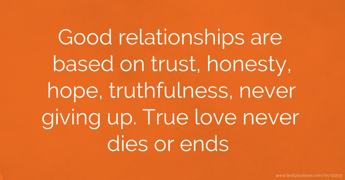 Trust Sms Quotes: Good Relationships Are Based On Trust, Honesty, Hope