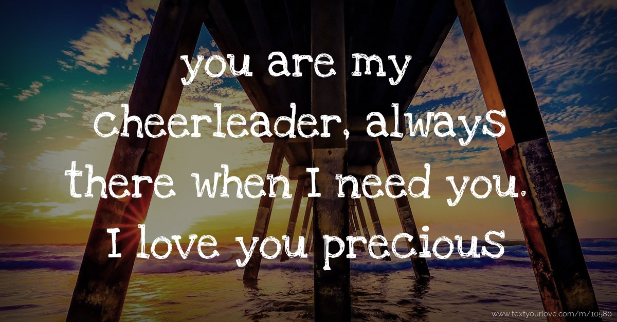 You Are My Cheerleader Always There When I Need You I