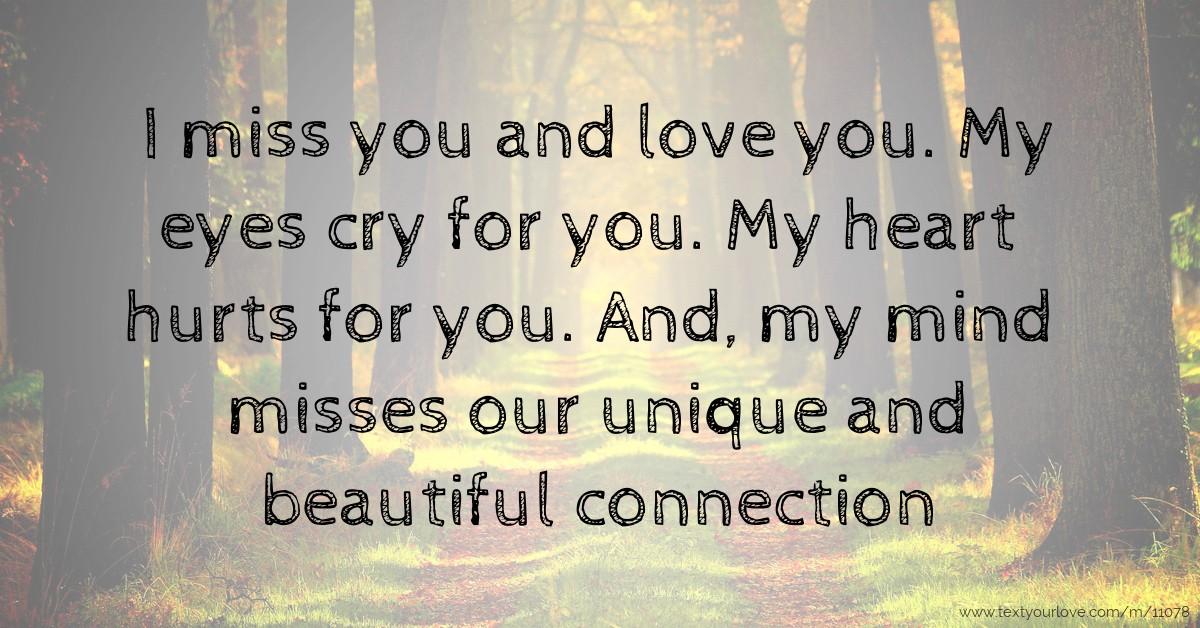 I Miss You And Love You My Eyes Cry For You My Heart Text