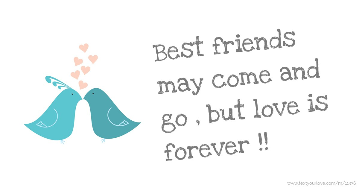 Best Friends May Come And Go But Love Is Forever Text Message