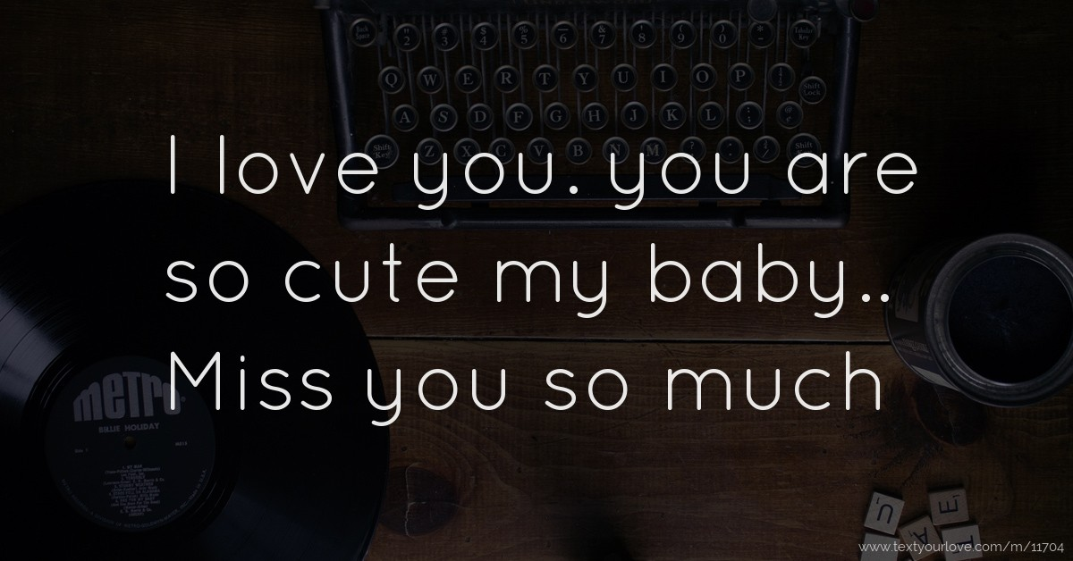 I miss you cute messages