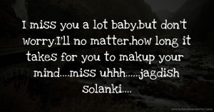 I Miss You A Lot Babybut Dont Worryill No Text Message By