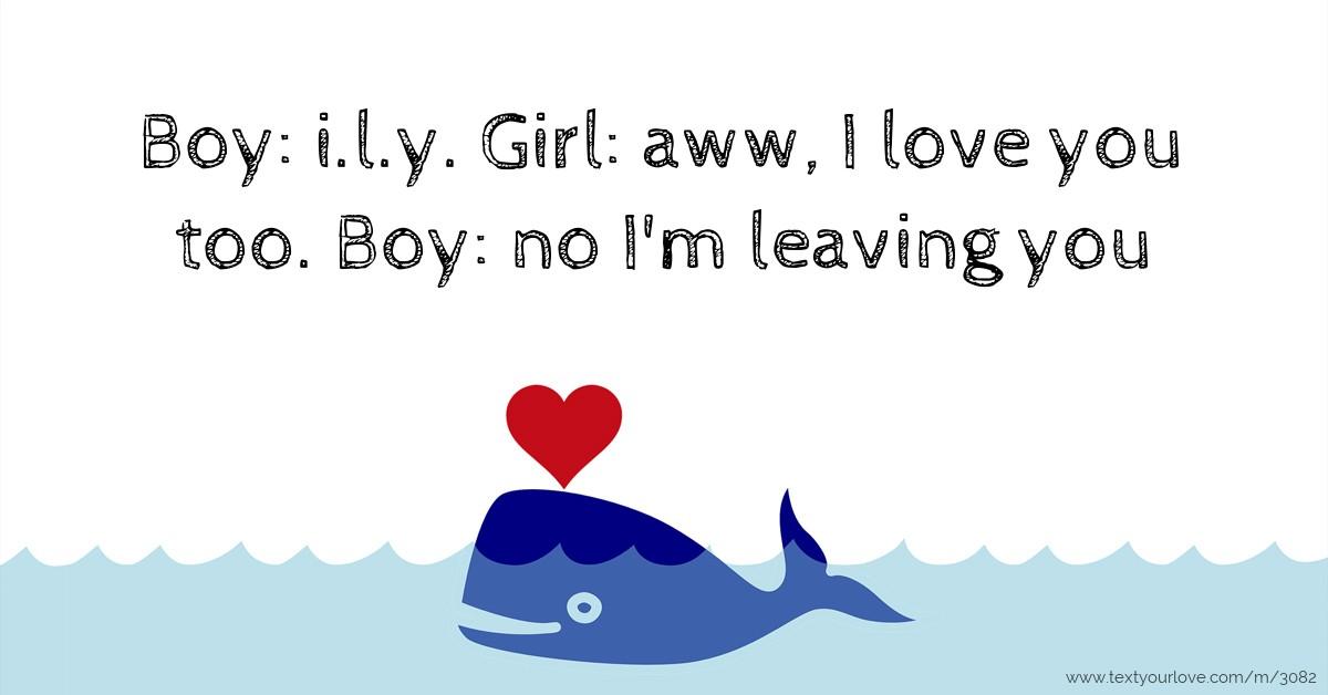 Boy Ily Girl Aww I Love You Too Boy No Im Text Message
