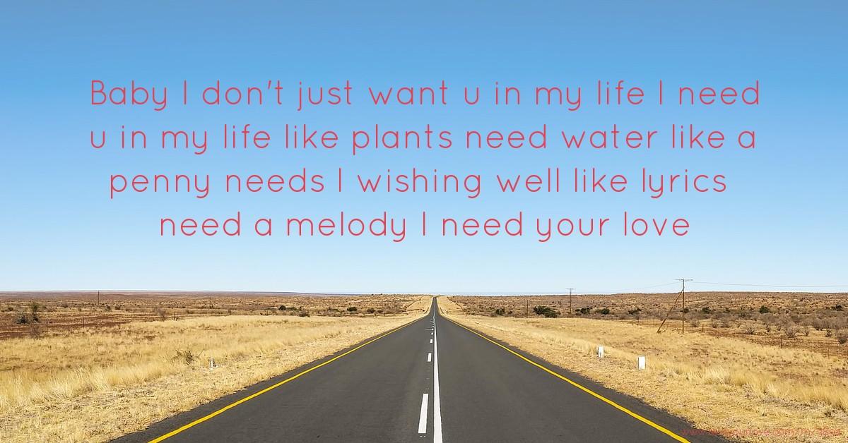 need u in my life