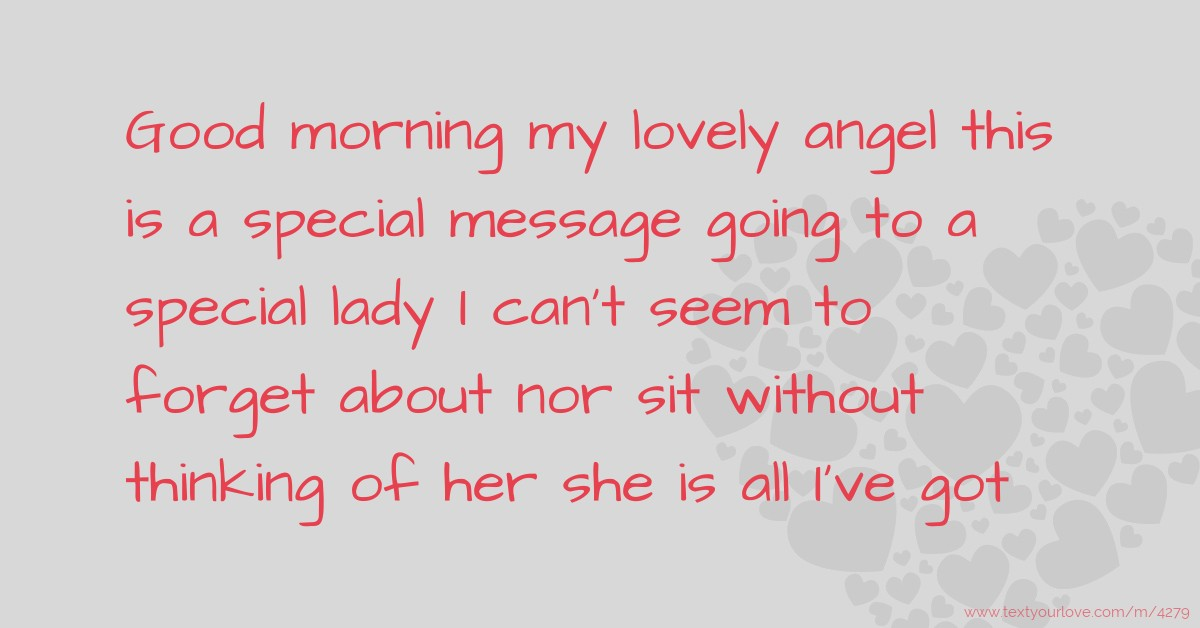 good morning my lovely angel this is a special message going to a special lady i