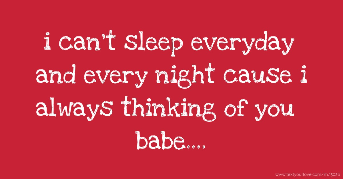 can t sleep thinking of you