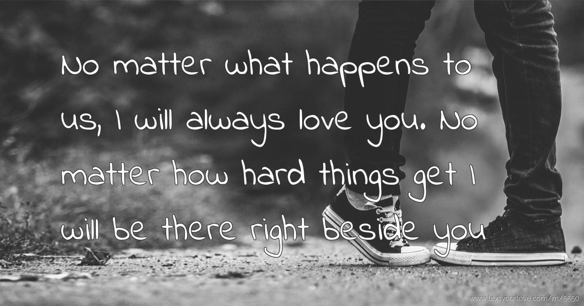 no matter what i still love you