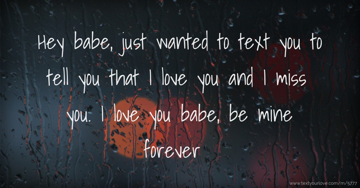 Wallpaper I Love You Babe : Hey babe, just wanted to text you to tell you that I... Text Message by crazypuppy9097