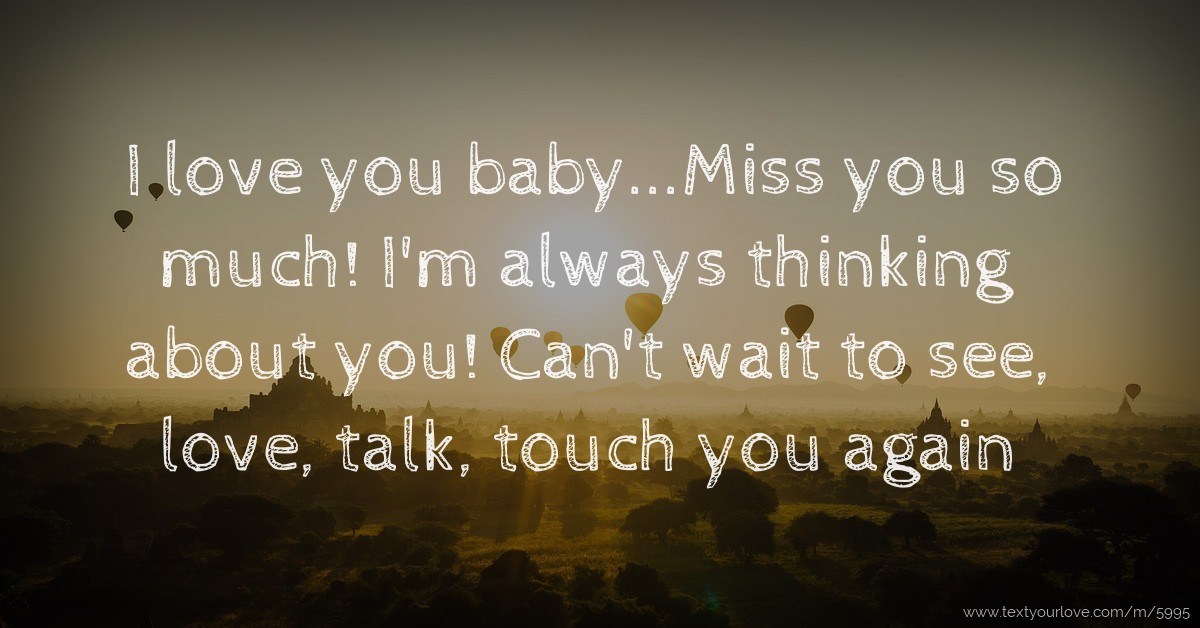 I Love You Babymiss You So Much Im Always Thinking Text