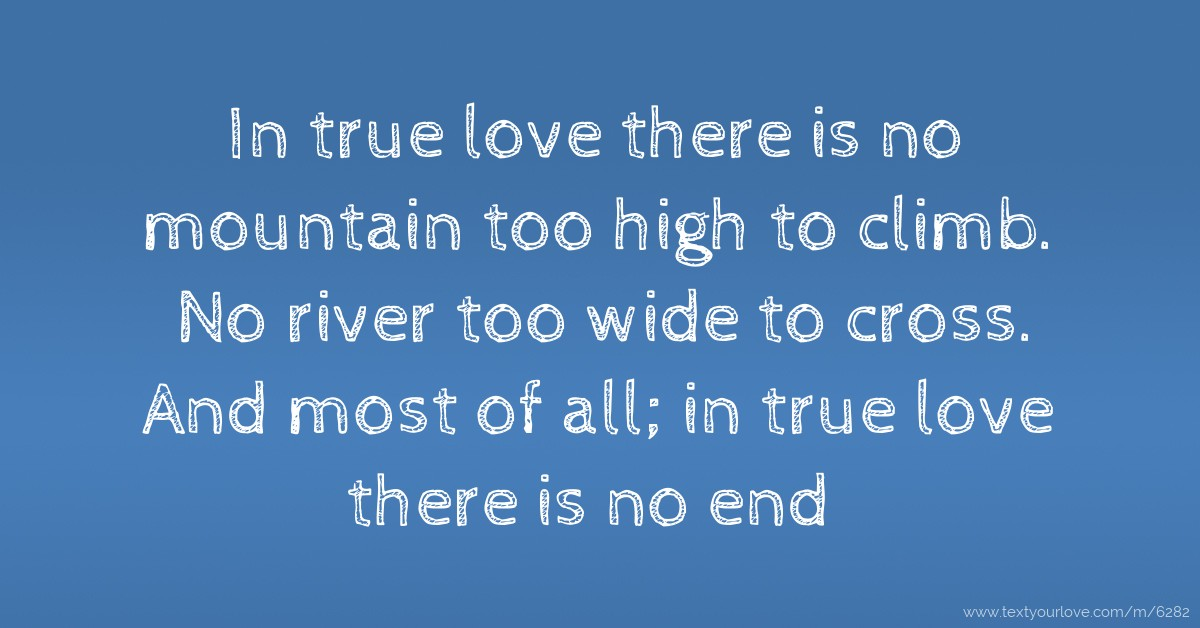 In True Love There Is No Mountain Too High To Climb No Text