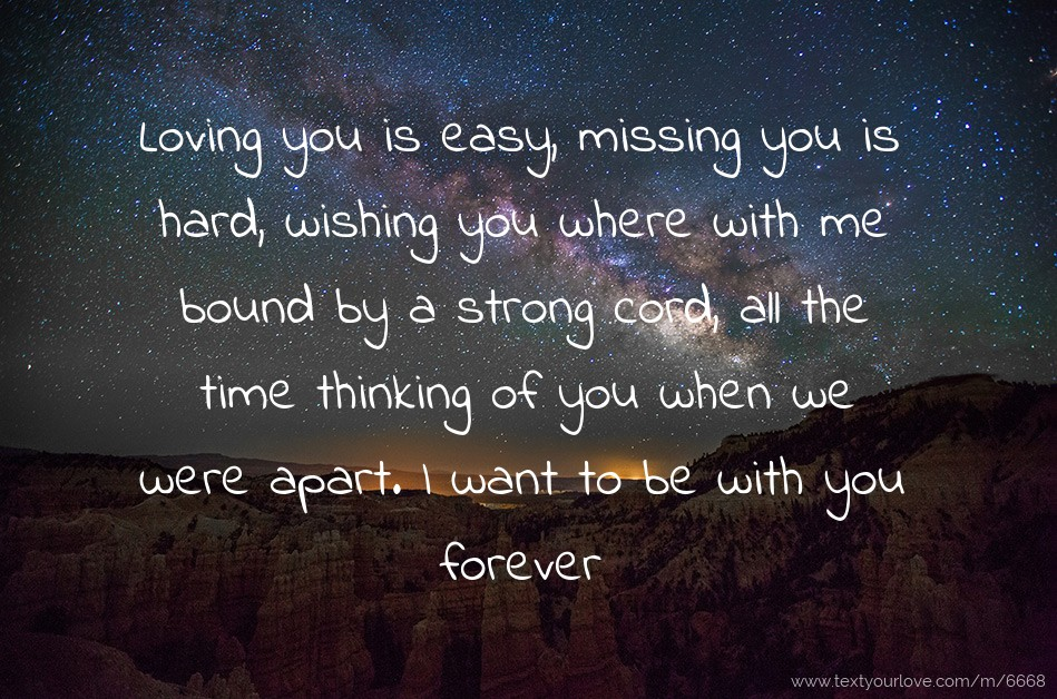 Loving you is easy, missing you is hard, wishing you... | Text Message ...