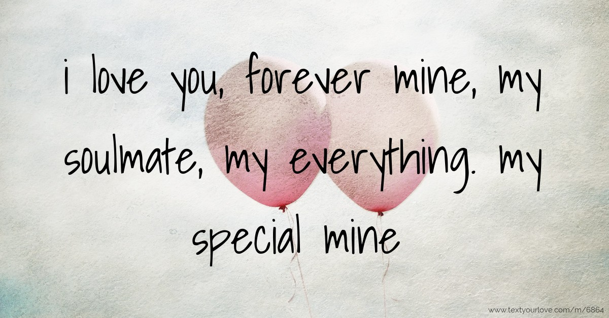 I Love You Forever Mine My Soulmate My Everything Text