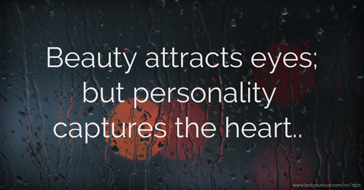 Beauty attracts eyes