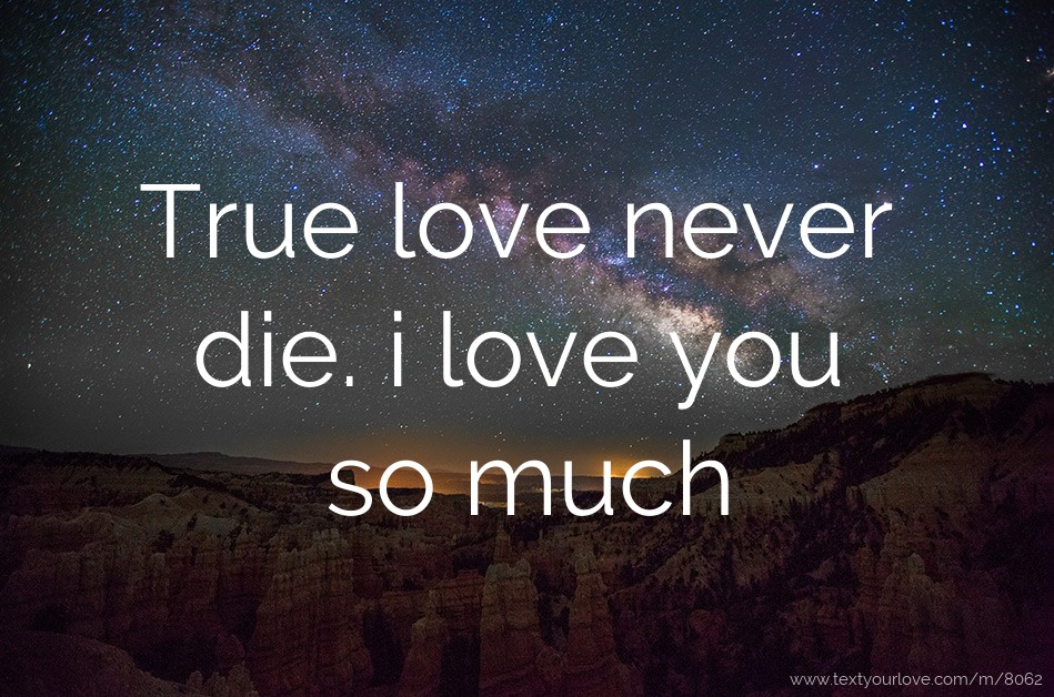 Never can true die love Can True