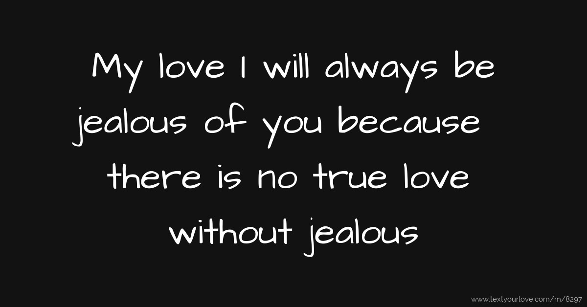 there is no love without jealousy