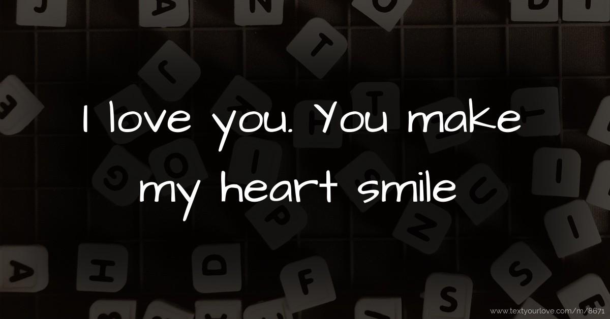 Enlightone: I Love You. You Make My Heart Smile