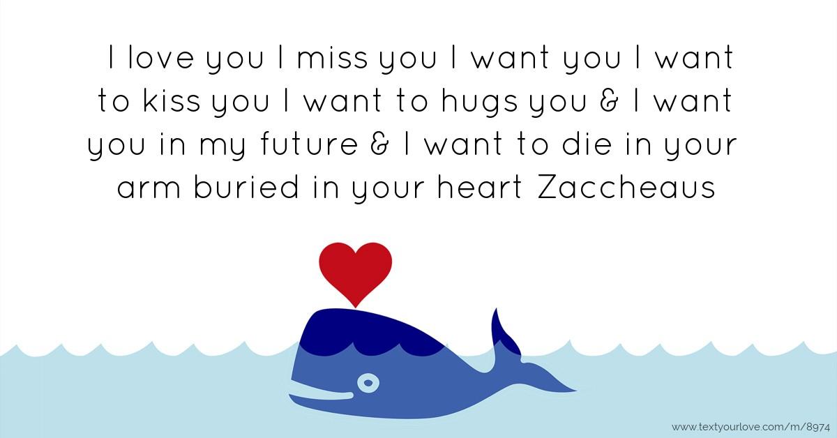 I Love You I Miss You I Want You I Want To Kiss You I Text