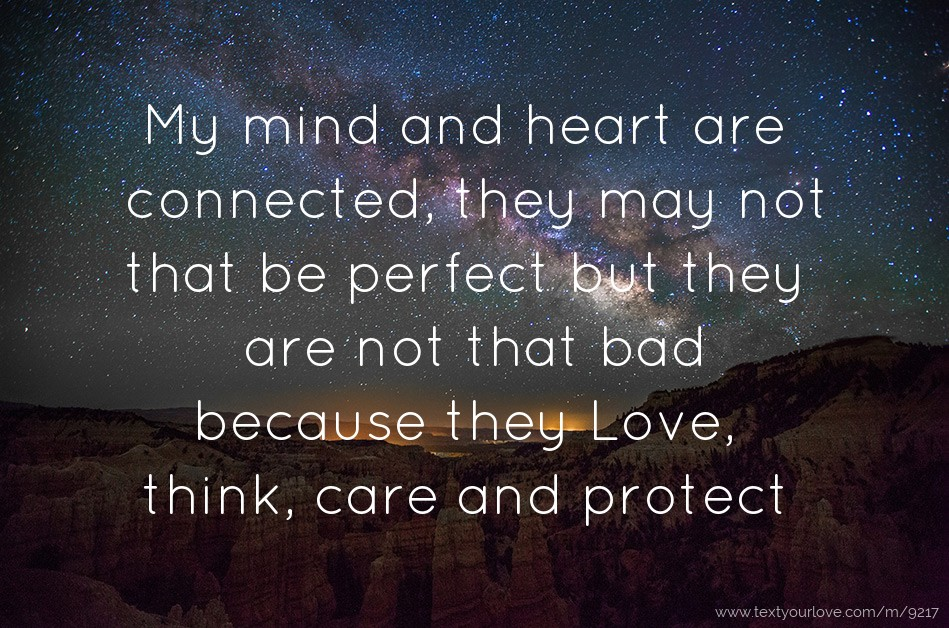 the heart and mind the message The heart brain sends messages to the head brain about how the body feels and  more when i first heard about this scientific research,.